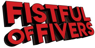 Fistul of fivers